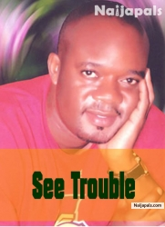 See Trouble
