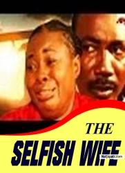 THE SELFISH WIFE
