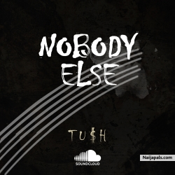 Nobody Else by Tu$h