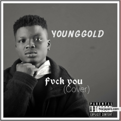 Fvck you by YoungGold