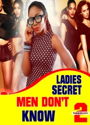 LADIES SECRET MEN DON'T KNOW  2