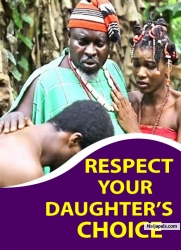 RESPECT YOUR DAUGHTER'S CHOICE