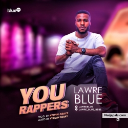 You Rappers by Lawre Blue _ @lawre_blue_bebe | 360nobsdegreess.com