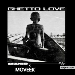 Ghetto Love Remix by WizKid feat. Moveek