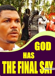 GOD HAS THE FINAL SAY