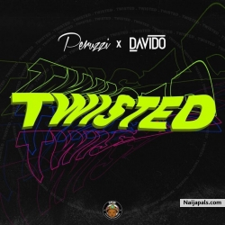 Twisted by DMW X Peruzzi X Davido