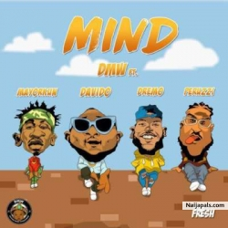 Mind by DMW ft. Davido, Peruzzi, Dremo & Mayorkun
