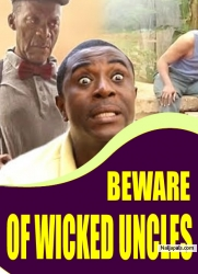 BEWARE OF WICKED UNCLES