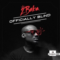 Officially Blind by 2baba (2face)