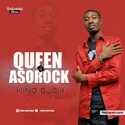 QUEEN OF ASOROCK BY KING EJEH D47 ADOYI by KING EJEH D47 ADOYI