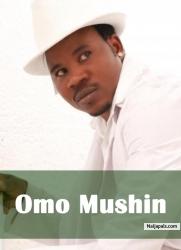 Omo Mushin 3