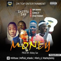 MONEY.mp3 by Shittu sax ft Mr Banks X Ilerix.o and StarToMMy