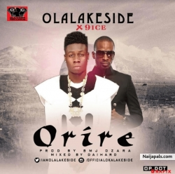 Orire by Olalakeside Ft. 9ice