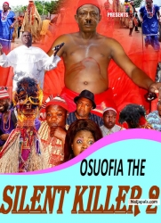 OSUOFIA THE SILENT KILLER 2