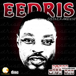 Dance With You by Eedris Abdulkareem