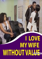 I LOVE MY WIFE WITHOUT VALUE