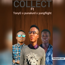 COLLECT by Tony G ft punalurd x yungflight