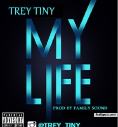 My Life (Prod. Family Sound) by Trey Tiny