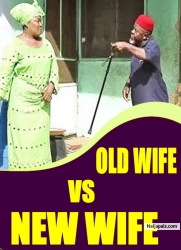 OLD WIFE VS NEW WIFE