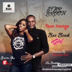 Star Broon=ft--Tiwa Savage =Bar Beach Girl --{-prod-by-Singersam Beat -{+2348034965610 by Star Broon