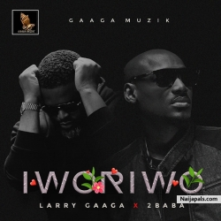Iworiwo by Larry Gaaga ft. 2Baba