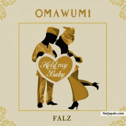 Hold My Baby by Omawumi ft. Falz