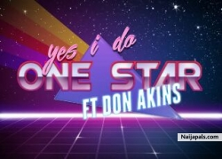 Yes i do by One Star ft Don Akins