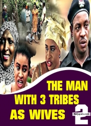 THE MAN WITH 3 TRIBES AS WIVES 2