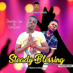 STEADY BLESSING by Chamba Lee ft. Lanquest