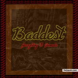 baddest by Jesszbling ft Grenada