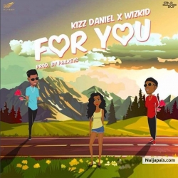 For You by Kizz Daniel ft. Wizkid