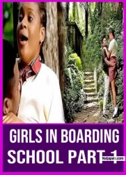 GIRLS IN BOARDING SCHOOL PART 1