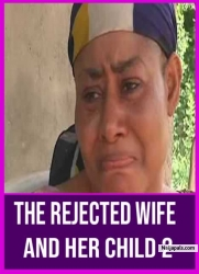 THE REJECTED WIFE AND HER CHILD 2