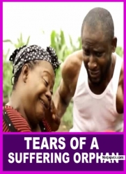 TEARS OF A SUFFERING ORPHAN