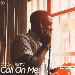 Call On Me by Savy Henry