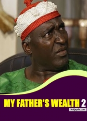 MY FATHER'S WEALTH 2