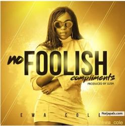 No Foolish Compliments by Ewa Cole