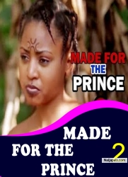MADE FOR THE PRINCE 2