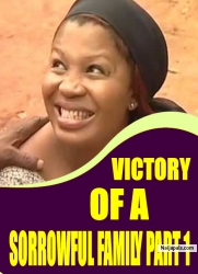 VICTORY OF A SORROWFUL FAMILY PART 1