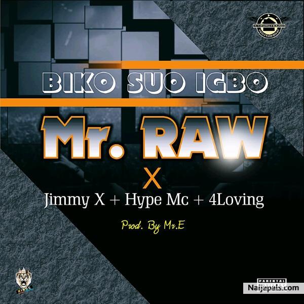 music] Mr Raw x Jimmy X x Hype mc x 4loving - BIKO SUO IGBO