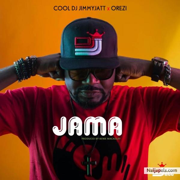 DJ Jimmy Jatt feat  Orezi - Jama | Naija Songs // Naijapals