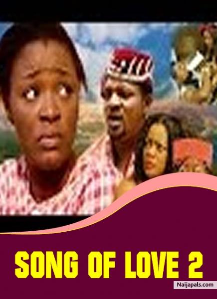 Song Of Love 2 / Nigerian movie - Naijapals