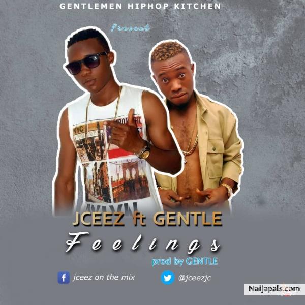 FEELINGS (PROD:BY GENTLE) - JCEEZ FT GENTLE // Nigerian Music