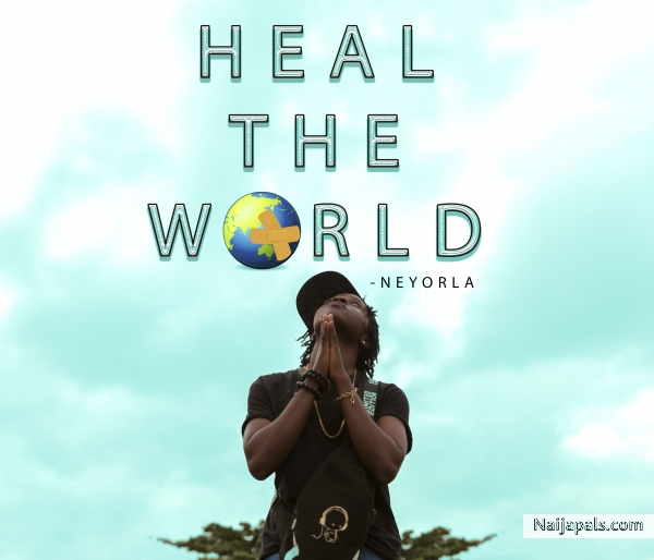 Neyorla - Heal the World (Patoranking cover)
