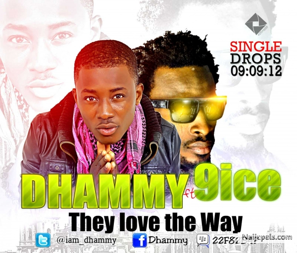 Dhammy ft 9ice - They love the way