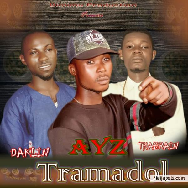 Ayz X Daklin X Thabrain - Tramadol | Naija Songs // Naijapals