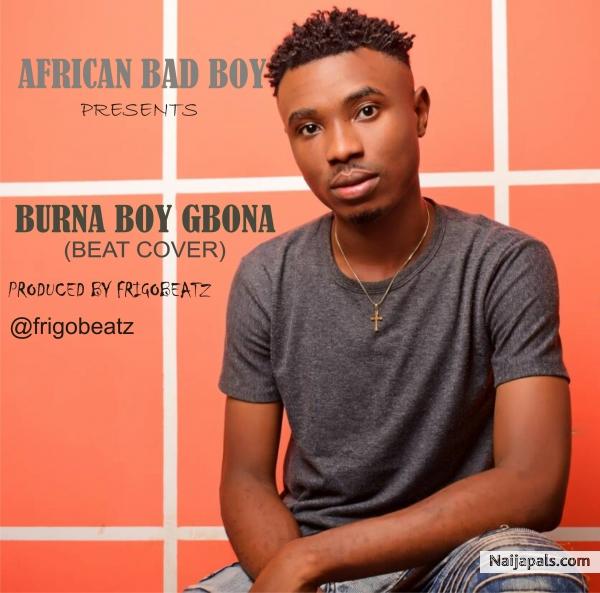 Download BURNA BOY GBONA Instrumental - prod by frigobeatz