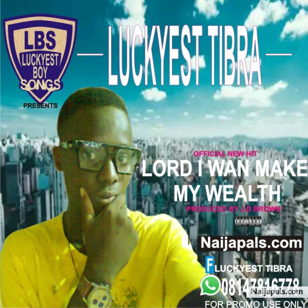 Lord i wan make my wealth