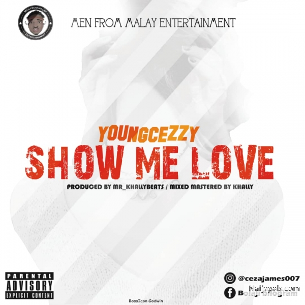 Show Me Love (Prod  Khally Beatz) - Young Cezzy - Young