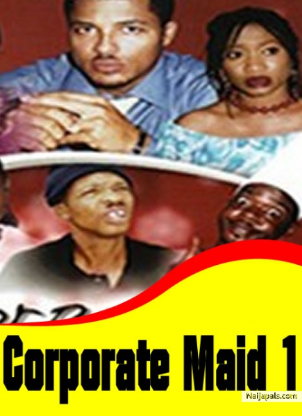 Corporate Maid Nigerian Movie Naijapals